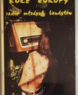 RÓŻE EUROPY RADIO MŁODYCH BANDYTÓW audio cassette