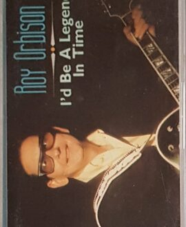 ROY ORBISON I'D BE A LEGEND IN TIME audio cassette