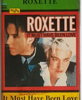 ROXETTE IT MUST HAVE BEEN LOVE audio cassette