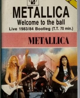 METALLICA  WELCOME TO THE BALL audio cassette