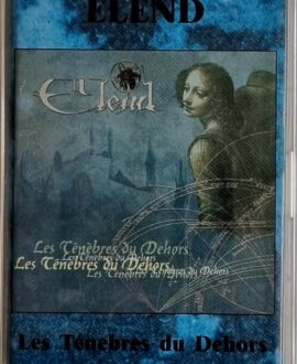 ELEND  LES TENEBRES DU DEHORS audio cassette