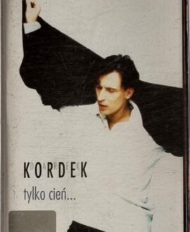 KORDEK  TYLKO CIEŃ audio cassette