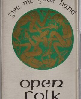 OPEN FOLK  GIVE ME YOR HAND audio cassette