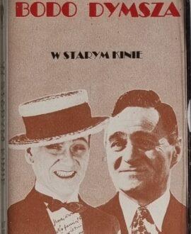 BODO DYMSZA  W STARYM KINIE audio cassette