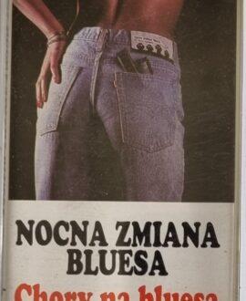 NOCNA ZMIANA BLUESA  CHORY NA BLUESA audio cassette