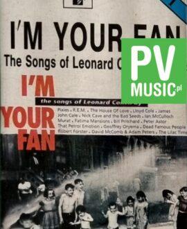 I'M YOUR FAN LEONARD COHEN p.2  NICK CAVE, R.E.M, PIXIES, PETER ASTOR...audio cassette
