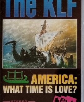 THE KLF  AMERICA: WHAT TIME IS LOVE? audio cassette