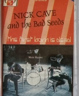 NICK CAVE AND THE BAD SEEDS  THE FIRST BORN IS DEAD audio cassette