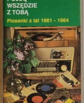 PÓJDĘ WSZĘDZIE Z TOBĄ  U.DUDZIAK, K.KONARSKA audio cassette